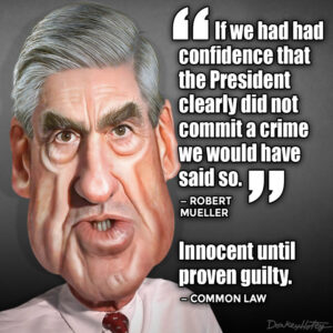 Robert Mueller: Government Must Prove Your Innocence?